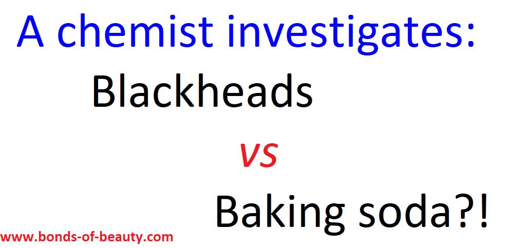 A chemist investigates: Blackheads vs Baking soda for blackhead